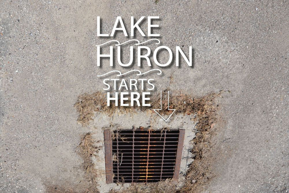 Share what you are doing to protect Lake Huron with hashtag #LakeHuronStartsHere.